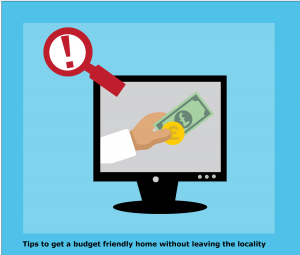 Tips-to-get-a-budget-friendly-home-without-leaving-the-locality
