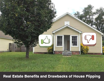 real estate benefits and drawbacks of house flipping