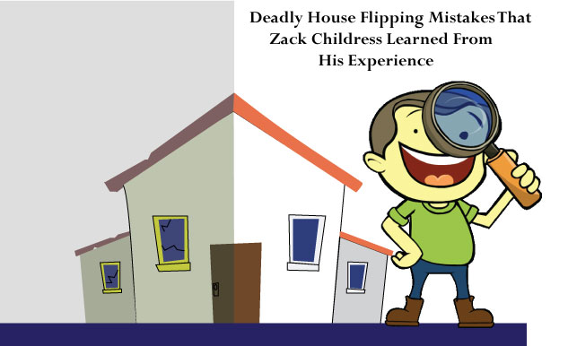zack-childress-learned-experience-deadly-house-flipping-mistakes
