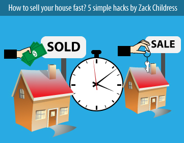 How-to-sell-your-house-fast-5-simple-hacks-by-Zack-Childress